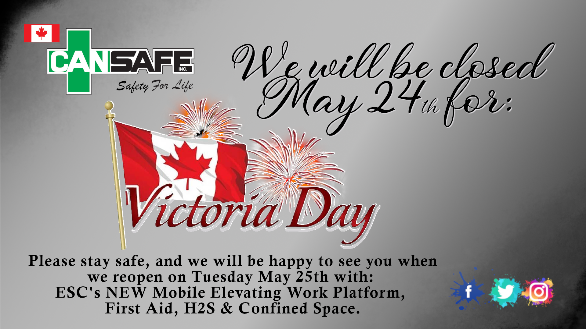 CANSAFE will be closed for Victoria Day!! Have a great Long weekend !!
